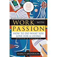 Work with Passion: How to Do What You Love for a Living (English Edition)
