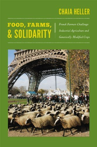 food-farms-and-solidarity-french-farmers-challenge-industrial-agriculture-and-genetically-modified-crops-new-ecologies-for-the-twenty-first-century-by-heller-chaia-2013-paperback