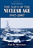 The Navy of the Nuclear Age 1947–2007 (U.s. Navy Warship)