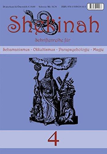 Shekinah 4: Schriftenreihe für Schamanismus, Okkultismus, Parapsychologie und Magie.