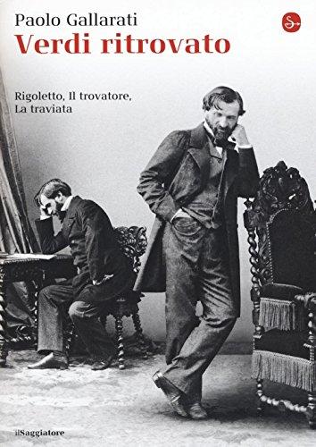 Verdi ritrovato. «Rigoletto», «Il trovatore», «La traviata»