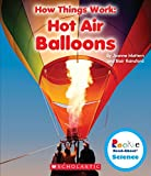 Hot Air Balloons (Rookie Read-About Science: How Things Work)