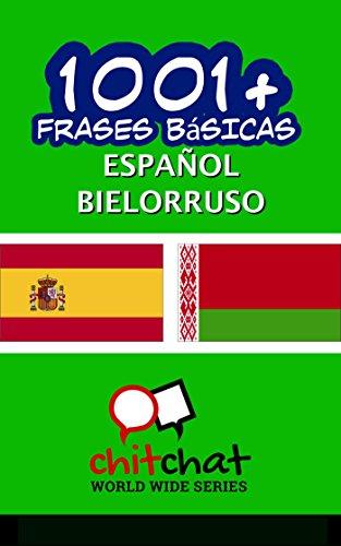 1001+ Frases Básicas Español - Bielorruso por Jerry Greer