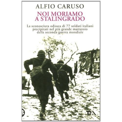 Noi Moriamo A Stalingrado