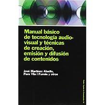 44: Manual básico de tecnología audiovisual y técnicas de creación, emisión y difusión de contenidos (Paidos papeles de comunicacion/ Paidos Communication Papers)