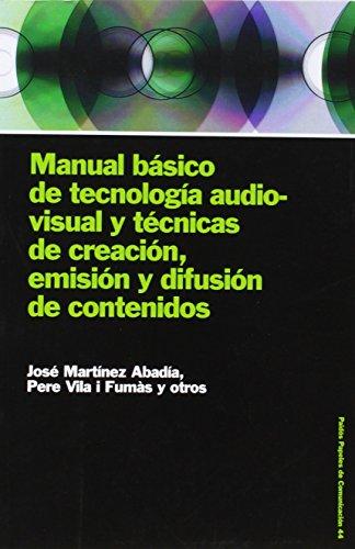 Manual básico de tecnología audiovisual y técnicas de creación, emisión y difusi: 44 (Comunicación) por Jose Martínez Abadia