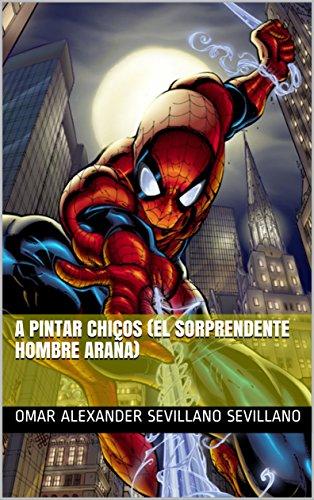 A PINTAR CHICOS (EL SORPRENDENTE HOMBRE ARAÑA) eBook: OMAR ...