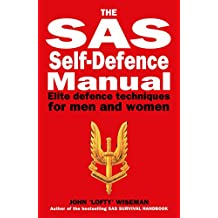 SAS Self-Defence Manual: Elite defence techniques for men and women (English Edition)