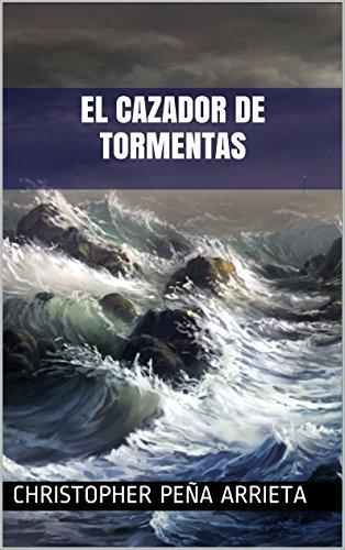 El Cazador de Tormentas: novela
