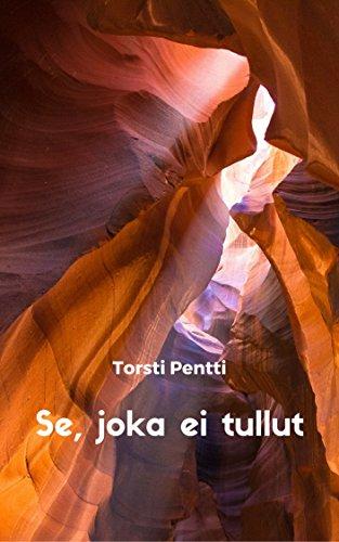 Se, joka ei tullut (Finnish Edition) por Torsti  Pentti