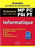 Informatique MP, PC, PSI, PT : Concours commun Mines-Ponts, Centrale-Supélec, CCP, Banque PT, ENS-Polytechnique