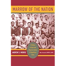 Marrow of the Nation – A History of Sport and Physical Culture in Republican China