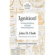 Ignition!: An Informal History of Liquid Rocket Propellants (Rutgers University Press Classics)