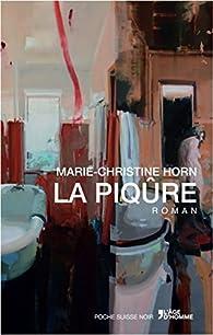 La piqûre par Marie-Christine Horn