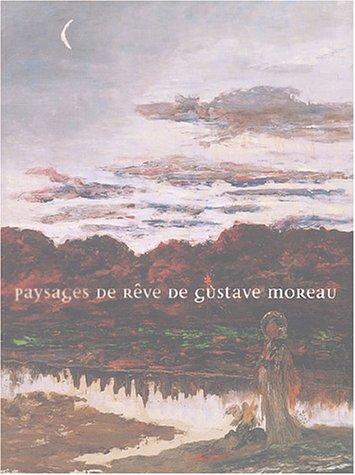 Gustave Moreau - Gustave Moreau, paysages de