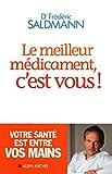 Le meilleur médicament c'est vous / Saldmann, Frédéric / Réf - 17169 - Albin Michel - 01/01/2013