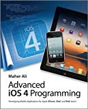 Image de Advanced iOS 4 Programming: Developing Mobile Applications for Apple iPhone, iPad, and iPod touch