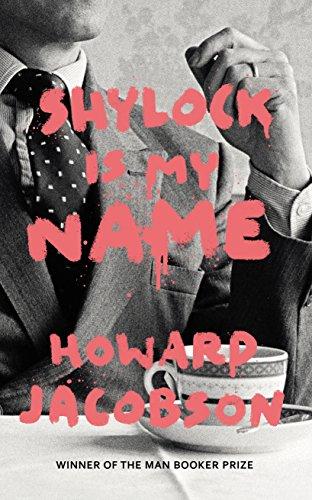 Shylock is My Name: The Merchant of Venice Retold (Hogarth Shakespeare) (English Edition) por Howard Jacobson