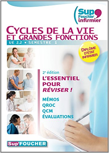 Sup'Foucher infirmier - Cycles de la vie et grandes fonctions - UE 2.2 - Semestre 1-2e édition DEI