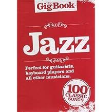 """Music Sales Ldt - Raccolta """"The Gig Book Jazz"""", 100 canzoni con testo e accordi [lingua inglese]"""