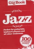 The Gig Book Jazz, Songbuch mit 100 beliebten Jazz Standards [Musiknoten] Melodie/Leedsheets, Text, Akkorde