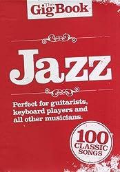 The Gig Book Jazz, Songbuch mit 100 beliebten Jazz Standards [Musiknoten] Melodie/Leedsheets, Text, Akkorde