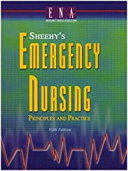 Sheehys Emergency Nursing: Principles and Practice (Emergency Nursing: Principles & Practice (Sheehys)