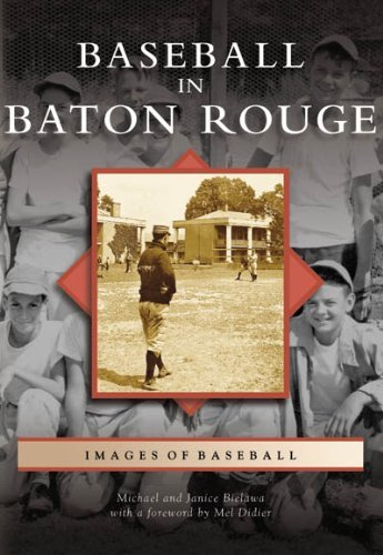 Baseball in Baton Rouge (Images of Baseball) by Michael Bielawa (2007-01-24) par Michael Bielawa;Janice Bielawa