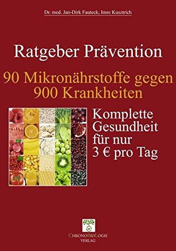 Preisvergleich Produktbild 90 Mikronährstoffe gegen 900 Krankheiten: Komplette Gesundheit für nur 3 € pro Tag