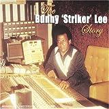 The Bunny 'Striker' Lee Story von Bunny Lee