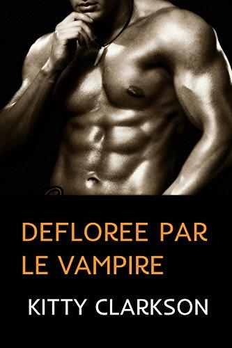 Couverture du livre Déflorée par le vampire