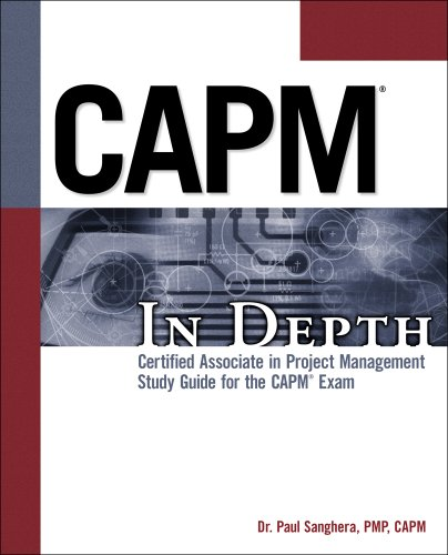 CAPM In Depth: Certified Associate in Project Management Study Guide for the CAPM Exam por Paul Sanghera