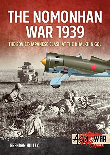 The Nomonhan War 1939: Soviet-Japanese Clash at the Khalkhin Gol (Asia@War) por Brendan Hulley