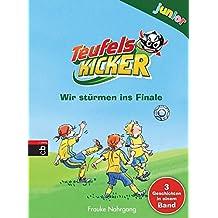 Teufelskicker junior - Wir stürmen ins Finale (Teufelskicker Junior - Die Sammelbände, Band 2)