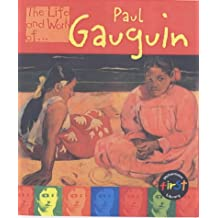 The Life and Work of Paul Gauguin Hardback (First Library:)