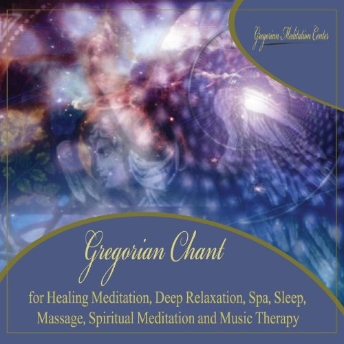 Gregorian Chant by the Healing...