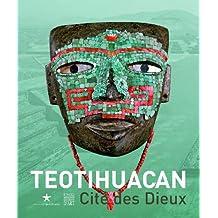Teotihuacan : Cité des dieux