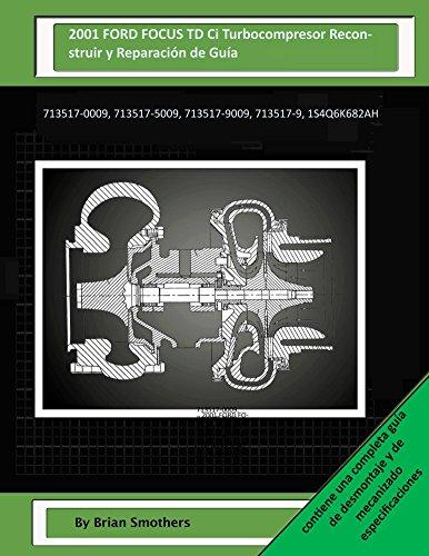 2001-ford-focus-td-ci-turbocompresor-reconstruir-y-reparacion-de-guia-713517-0009-713517-5009-713517