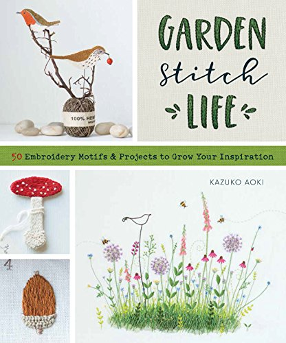 Garden Stitch Life Embroidery Inspiration