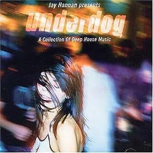 Underdog [Mixed By Jay Hannan]