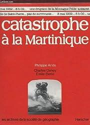 Catastrophe à la Martinique (Les archives de la Société de géographie)