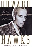 Front cover for the book Howard Hawks: The Grey Fox of Hollywood by Todd McCarthy