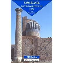 Samarcande, Boukhara, Chakhrisiabz, Khiva