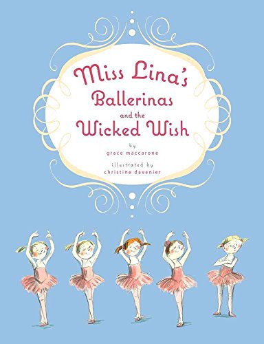 [(Miss Lina's Ballerinas and the Wicked Wish)] [By (author) Grace Maccarone ] published on (October, 2012)