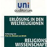 Erlösung in den Weltreligionen (Fachbereich Religionswissenschaft) uni auditorium (uni auditorium - Audio)
