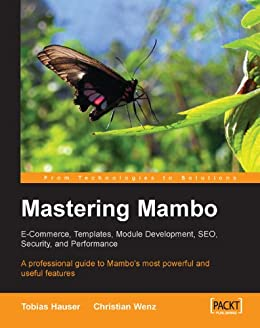 Mastering Mambo : E-Commerce, Templates, Module Development, SEO, Security, and Performance par [Wenz, Christian, Hauser, Tobias]