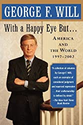 With a Happy Eye, but...: America and the World, 1997--2002 by George F. Will (2003-09-02)