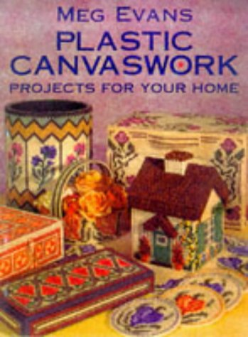 Plastic Canvaswork: Projects for Your Home por Meg Evans