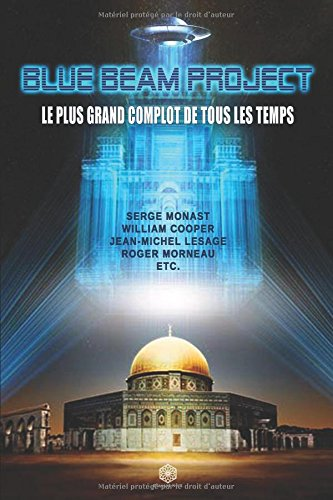 Blue Beam Project : Le Plus Grand Complot de Tous les Temps