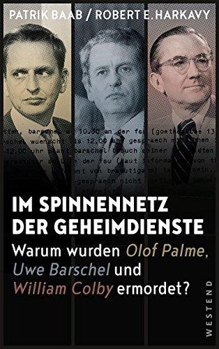 Preisvergleich Produktbild Im Spinnennetz der Geheimdienste: Warum wurden Olof Palme, Uwe Barschel und William Colby ermordet
